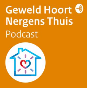 Podcastreeks – Geweld Hoort Nergens Thuis